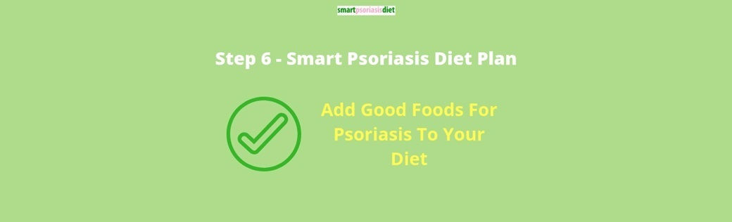 add good foods for psoriasis to your diet